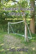 Football Anorak 2014/15: A World Cup & a Premier League