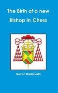 The Birth of a New Bishop in Chess