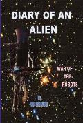 Diary of an Alien War of the Robots