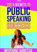 The 5 Secrets to Public Speaking Success