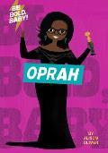 Be Bold Baby Oprah