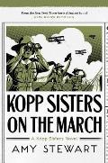 Kopp Sisters on the March (Kopp Sisters Novel)