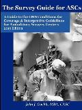 The Survey Guide for Ascs a Guide to the CMS Conditions for Coverage & Interpretive Guidelines for Ambulatory Surgery Centers - 2015 Edition