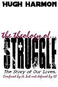 The Theology of Struggle