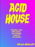 Acid House: The Birth of the Rave Scene, from Chicago to the UK and Onward