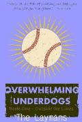 Overwhelming Underdogs Book Series Book 1: Outside the Lines @Baseballbook