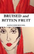 Bruised and Bitten Fruit