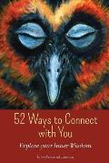 52 Ways to Connect with You
