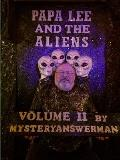 Papa Lee and the Aliens Volume 2