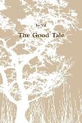 The Good Tale