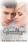 Saying Goodbye Compilation