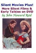 Silent Movies Plus! More Silent Films & Early Talkies on DVD