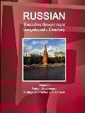 Russian Executive Government Encyclopedic Directory Volume 1 Federal Government: Strategic Information and Contacts