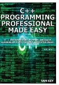 C++ Programming Professional Made Easy!