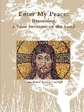 Enter My Peace: Becoming a True Imitator of the Lord