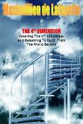 The 4th Dimension. Entering the 4th Dimension and Returning to Earth from the World Beyond