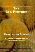 The Big Picture: A Simplified Exposition of the Ancient Wisdom