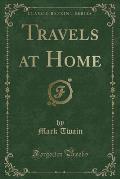 Travels at Home (Classic Reprint)