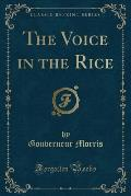 The Voice in the Rice (Classic Reprint)