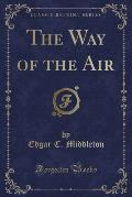 The Way of the Air (Classic Reprint)