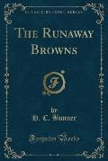 The Runaway Browns (Classic Reprint)