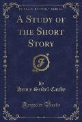 A Study of the Short Story (Classic Reprint)