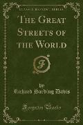 The Great Streets of the World (Classic Reprint)