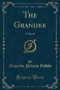 The Grandee: A Novel (Classic Reprint)