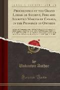 Proceedings of the Grand Lodge of Ancient, Free and Accepted Masons of Canada, in the Province of Ontario: At Special Communications, Held at Maitland