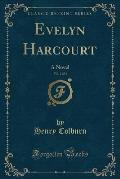 Evelyn Harcourt, Vol. 2 of 3: A Novel (Classic Reprint)