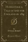 Hawkstone a Tale of and for England in 184, Vol. 2 of 2 (Classic Reprint)