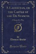 A Laodicean; Or the Castle of the de Stancys, Vol. 2 of 2: A Story of To-Day (Classic Reprint)