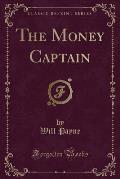 The Money Captain (Classic Reprint)