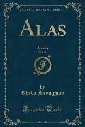 Alas, Vol. 1 of 3: Amelia (Classic Reprint)