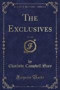 The Exclusives, Vol. 1 of 3 (Classic Reprint)