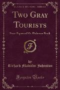 Two Gray Tourists: From Papers of Mr. Philemon Perch (Classic Reprint)