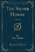 The Silver Horde: A Novel (Classic Reprint)