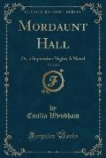 Mordaunt Hall, Vol. 1 of 3: Or, a September Night; A Novel (Classic Reprint)