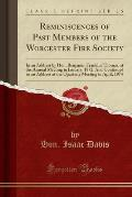 Reminiscences of Past Members of the Worcester Fire Society: In an Address by Hon. Benjamin Franklin Thomas, at the Annual Meeting in January, 1872; A