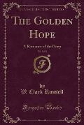 The Golden Hope, Vol. 3 of 3: A Romance of the Deep (Classic Reprint)