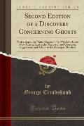 Second Edition of a Discovery Concerning Ghosts: With a Rap at the Spirit-Rappers; To Which Is Added a Few Parting Raps at the Rappers, and Questions,