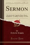 Sermon: Preached at the Chapel in Prince's Street, Westminster, on Friday, February, 18, 1794 (Classic Reprint)