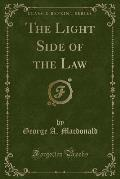 The Light Side of the Law (Classic Reprint)