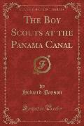 The Boy Scouts at the Panama Canal (Classic Reprint)
