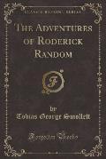 The Adventures of Roderick Random (Classic Reprint)