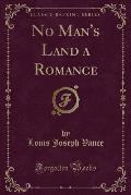 No Man's Land a Romance (Classic Reprint)