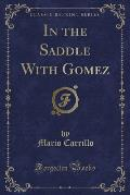 In the Saddle with Gomez (Classic Reprint)