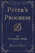 Peter's Progress (Classic Reprint)