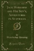 Jack Harkaway and His Son's, Adventures in Australia (Classic Reprint)