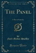 The Panel: A Sheer Comedy (Classic Reprint)